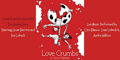Love Crumbs: A Circus Debacle tickets