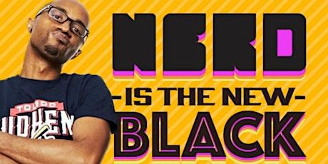 Nerd is the New Black tickets