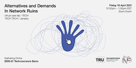 Technoscience Salon :: Alternatives and Demands in Network Ruins tickets