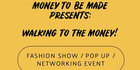 """Money To Be Made Presents: """"Walking To The Money"""" tickets"""
