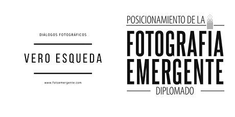 Diálogos Fotográficos - Verónica Esqueda entradas