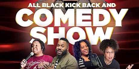 All Black Kickback & Comedy Show tickets