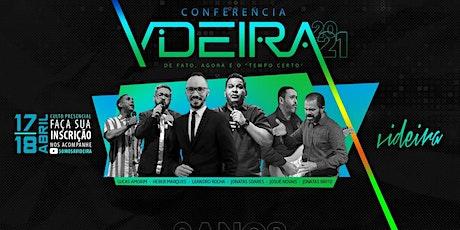 CONFERENCIA VIDEIRA 2021 / VIDEIRA 17H ingressos