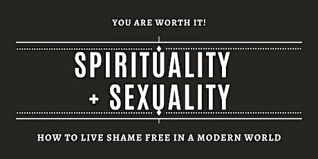 Spirituality + Sexuality: How to Live Shame Free in a Modern World tickets