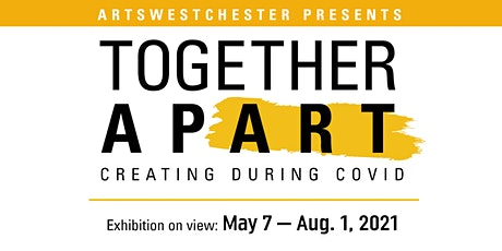 ArtsWestchester's Together apART: Creating During COVID tickets