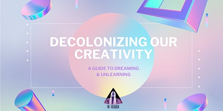 Decolonizing Our Creativity and Dreams tickets