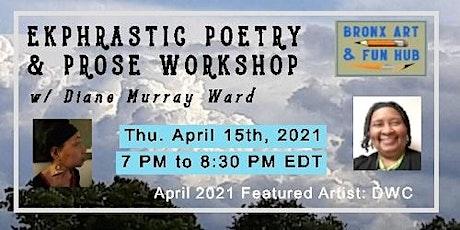 April 2021 Ekphrastic Poetry & Prose Workshop with Diane Murray Ward tickets