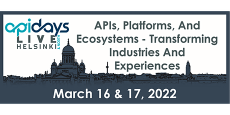 apidays LIVE HELSINKI  & NORTH 2022 -   APIS, PLATFORMS, AND ECOSYSTEMS tickets