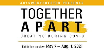 ArtsWestchester%27s+Together+apART%3A+Creating+Du