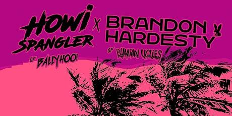 HOWI SPANGLER & BRANDON HARDESTY (of BALLYHOO! & BUMPIN UGLIES) tickets