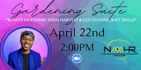 """Gardening Suite: """"What's Hindering Your Harvest & Cultivating Soft Skills"""" tickets"""
