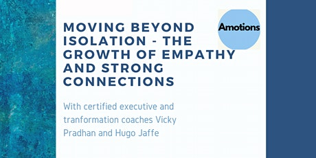 Beyond Isolation- the growth of empathy and strong connection by Amotions tickets