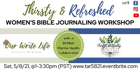 """Thirsty & Refreshed"" Bible Journaling Workshop/ BONUS Mental Health Collab tickets"