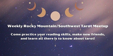 Weekly Rocky Mountain/Southwest Tarot Meetup tickets