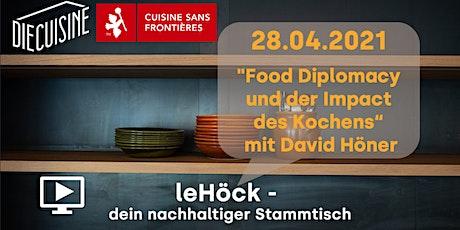 """leHöck - """"Food Diplomacy und der Impact des Kochens"""" mit David Höner Tickets"""