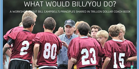 What would Bill/you do ? A workshop inspired by Bill Campbell's principles bilhetes