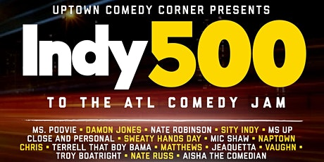 INDY 500  to ATL Comedy JAM tickets