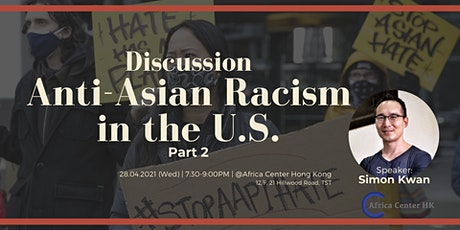 Discussion | Anti-Asian Racism in the U.S. [Part 2] tickets