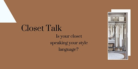 Closet Talk ... Is your Closet speaking your style language? tickets