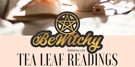 Tea Leaf Readings @ BeWitchy tickets