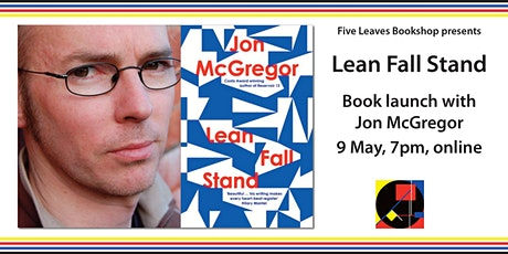 Lean Fall Stand - online book launch with Jon McGregor tickets
