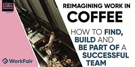 Reimagining Work in Coffee by WorkFair @ LCF Virtual Fringe / Youtube Live tickets