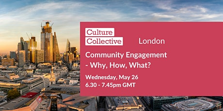 Community Engagement – Why, How, What? tickets