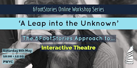 'A Leap into the Unknown': The 6FootStories Approach to Interactive Theatre tickets