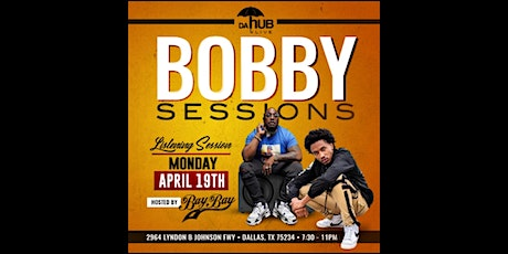 BAY BAY x DA HUB PRESENT THE BOBBY SESSIONS PRIVATE LISTENING SESSION tickets
