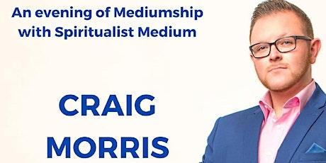 An Evening of Mediumship with Craig Morris tickets