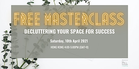 FREE MASTERCLASS: Decluttering Your Space For Success tickets