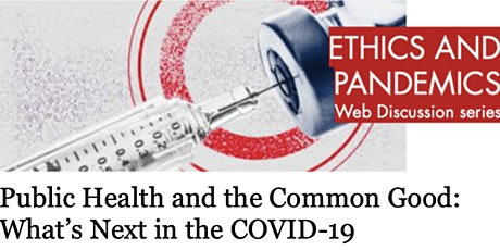 Public Health and the Common Good: What's Next in the COVID-19 Pandemic? tickets