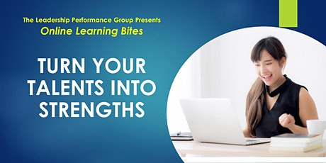 Turn Your Talents into Strengths (Online - Run 15) tickets