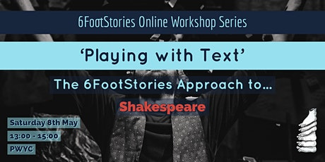 'Playing with Text': The 6FootStories Approach to Shakespeare tickets