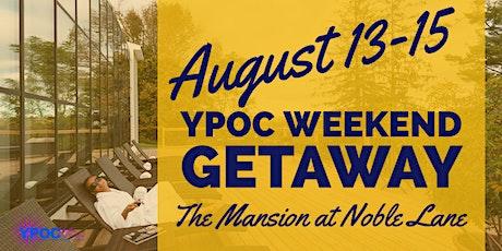 YPOC Presents: A WEEKEND GETAWAY 4th Edition tickets