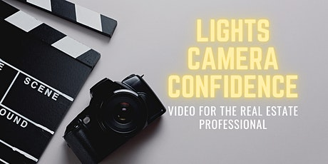 -Lights, Camera, CONFIDENCE! - Video For The Real Estate Pro tickets
