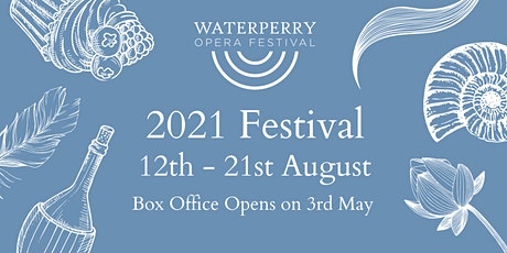 Waterperry Opera Festival - 2021 Festival tickets