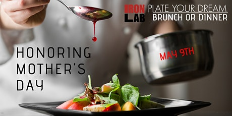 Plate Your Dream Honoring Mother's Day (Brunch or Dinner) tickets
