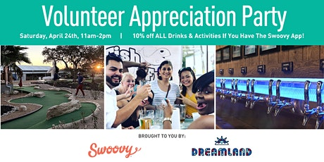 Volunteer Appreciation Party Hosted by Swoovy & Dreamland tickets