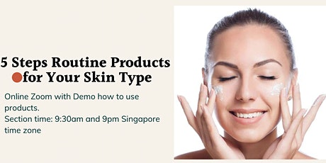 5 Steps Routine Products for Your Skin Type tickets