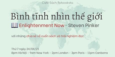 Bình Tĩnh Nhìn Thế Giới, phần 2 - Enlightenment Now tickets