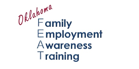 Oklahoma Family Employment Awareness Training (FEAT) tickets