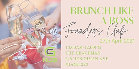 BRUNCH LIKE A BOSS Female founders Club tickets