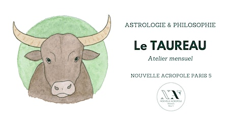 Astrologie & Philosophie - le Taureau Tickets