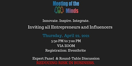Meeting of the Minds - REDUCING RISK IN BUSINESS tickets