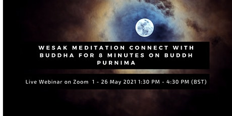Wesak Meditation connect with Buddha for 8 minutes on Buddh Purnima tickets