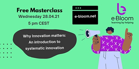Why innovation matters: A masterclass on systematic innovation tickets