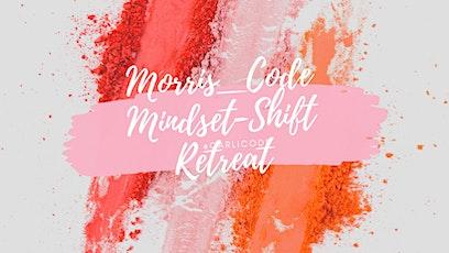 Morris_Code Mindset-Shift tickets