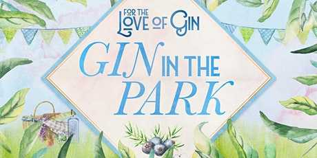 Gin in the Park - Saturday 14th August 2021 - Chester tickets