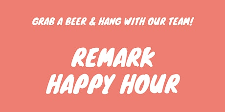 Remark Happy Hour tickets